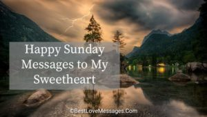 50 Happy Sunday Messages to My Sweetheart - Best Love Messages